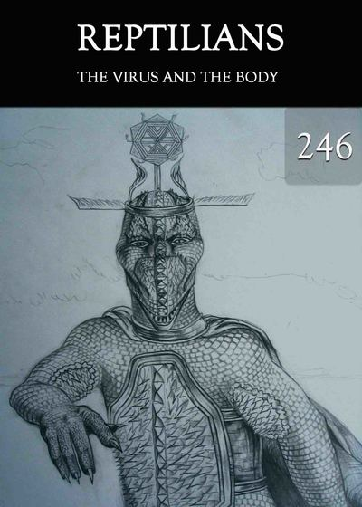 Full the virus and the body reptilians part 246