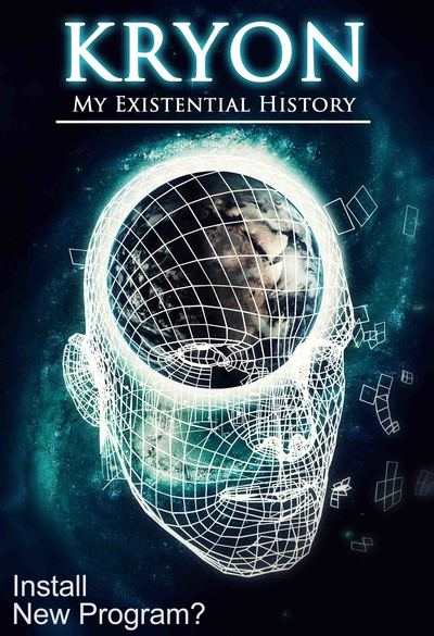Full install new program kryon my existential history