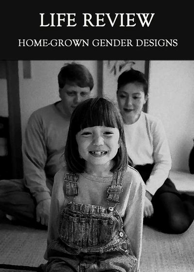 Full home grown gender designs life review