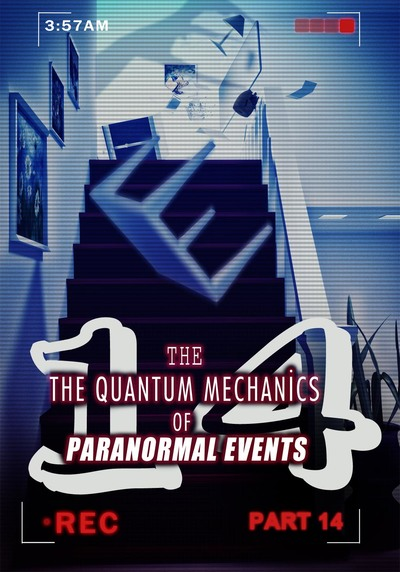Full ghostly caress the quantum mechanics of paranormal events part 14