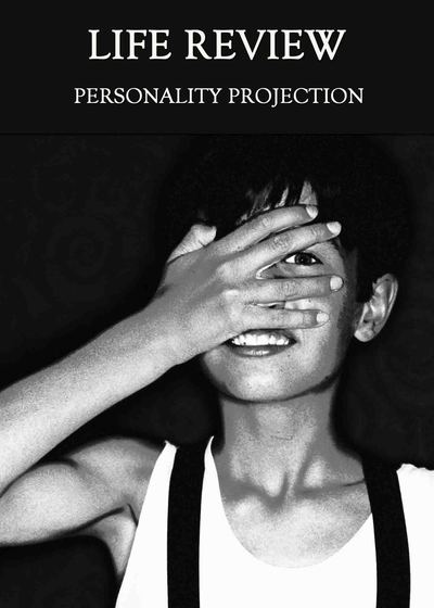 Full personality projection life review