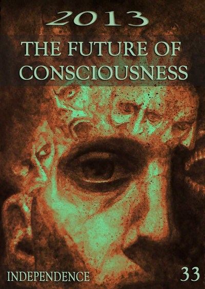 Full independence 2013 the future of consciousness part 33