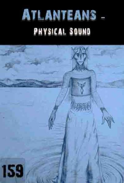 Full physical sound atlanteans part 159