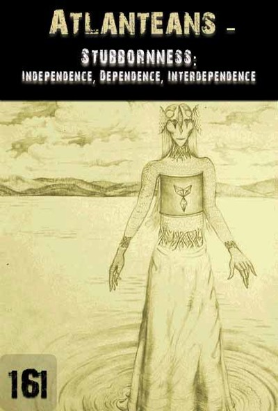Full stubbornness independence dependence interdependence atlanteans part 161