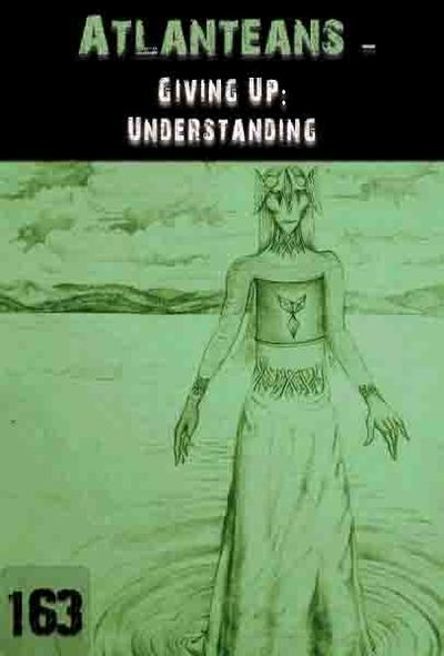 Full giving up understanding atlanteans part 163