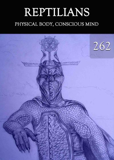 Full physical body conscious mind reptilians part 262