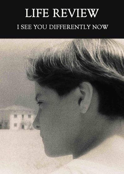 Full i see you differently now life review