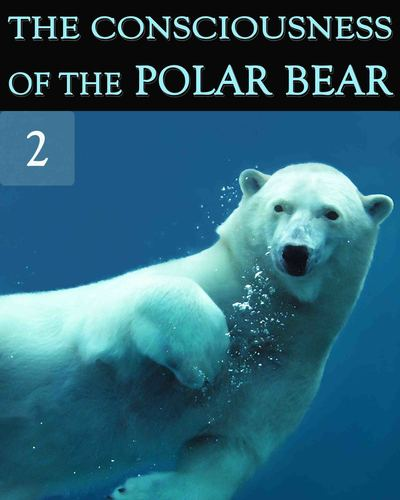 Full the consciousness of the polar bear part 2