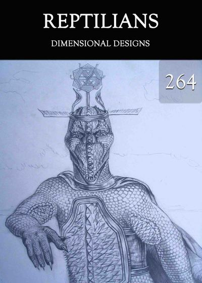 Full dimensional designs reptilians part 264