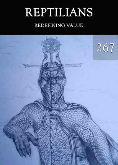 Full redefining value reptilians part 267