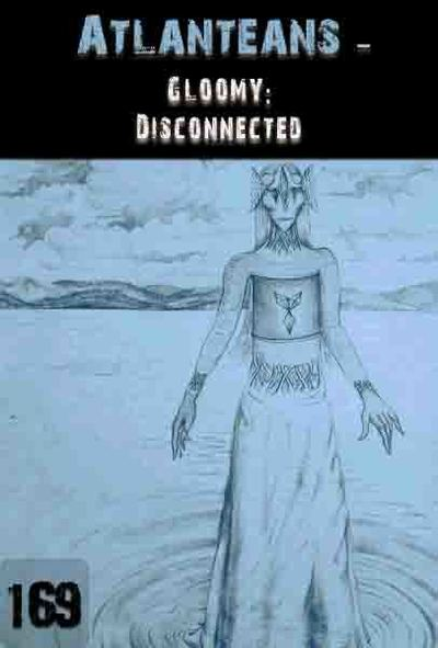 Full gloomy disconnected atlanteans part 169