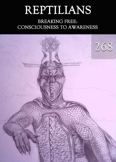 Full breaking free consciousness to awareness reptilians part 268
