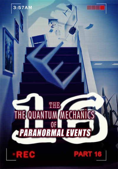 Full graveyard hauntings the quantum mechanics of paranormal events part 16