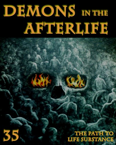 Full the path to life substance demons in the afterlife part 35