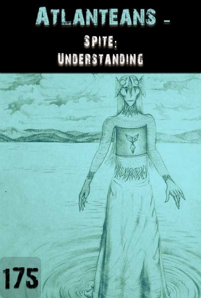 Full spite understanding atlanteans part 175