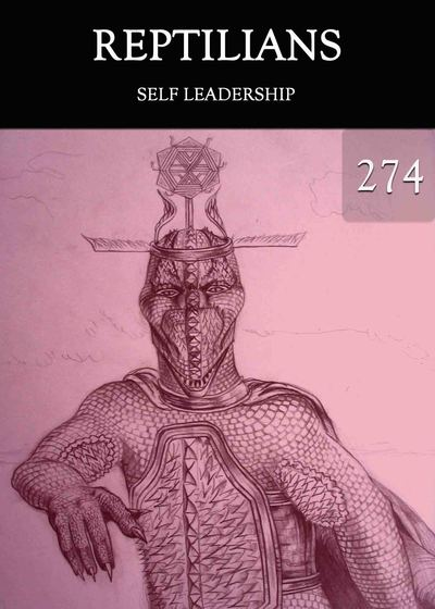 Full self leadership reptilians part 274