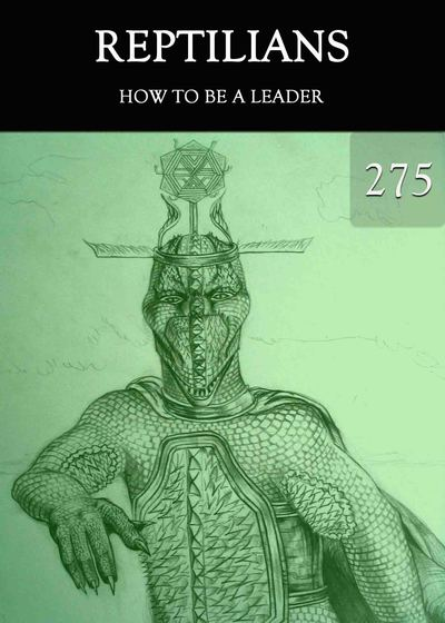 Full how to be a leader reptilians part 275