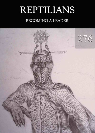 Full becoming a leader reptilians part 276