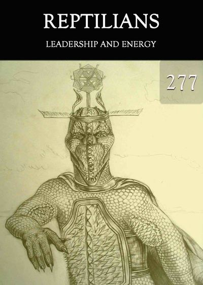 Full leadership and energy reptilians part 277