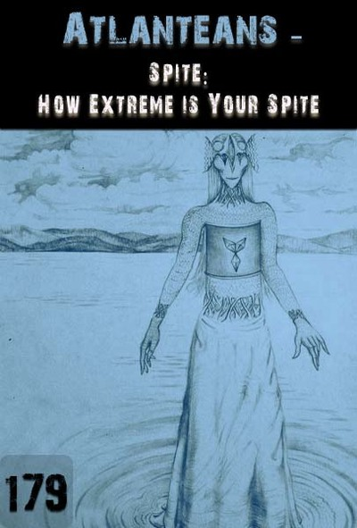 Full spite how extreme is your spite atlanteans part 179