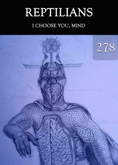 Full i choose you mind reptilians part 278