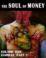 Feature thumb building your business part 2 the soul of money