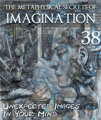 Full unexpected images in your mind the metaphysical secrets of imagination part 38