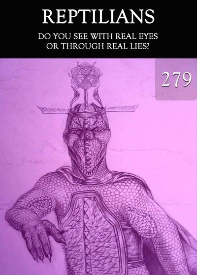 Full do you see with real eyes or through real lies reptilians part 279