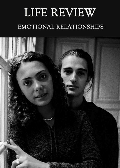 Full emotional relationships life review
