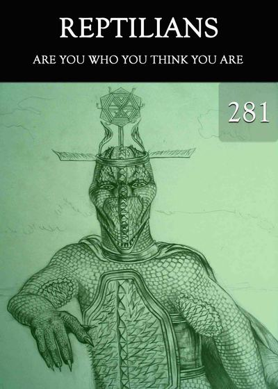 Full are you who you think you are reptilians part 281