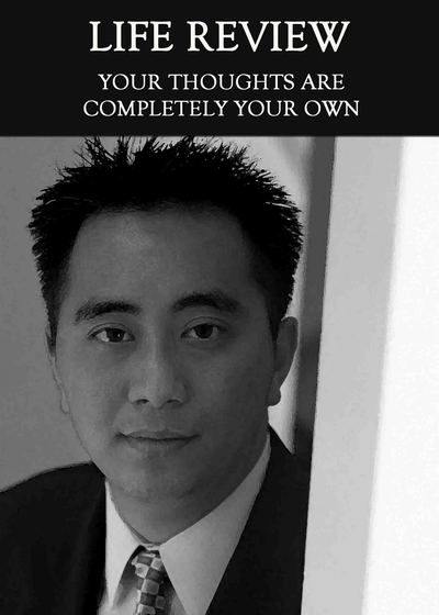 Full your thought are completely your own life review