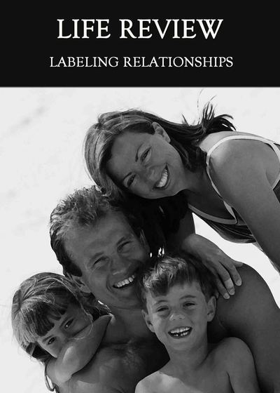 Full labeling relationships life review
