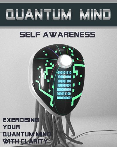 Full exercising your quantum mind with clarity quantum mind self awareness