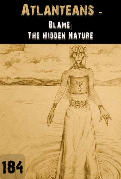 Full blame the hidden nature atlanteans part 184