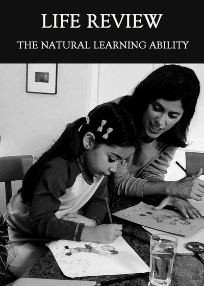 Full the natural learning ability life review