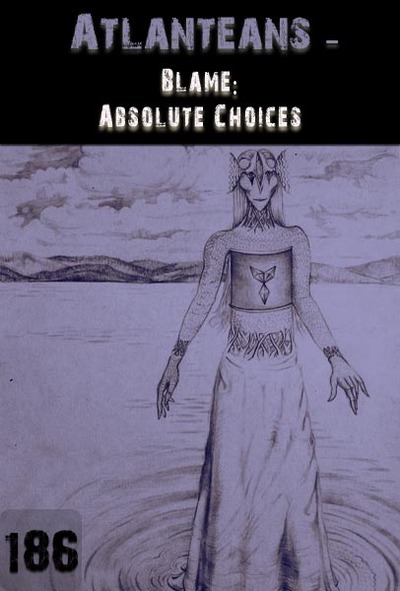 Full blame absolute choices atlanteans part 186