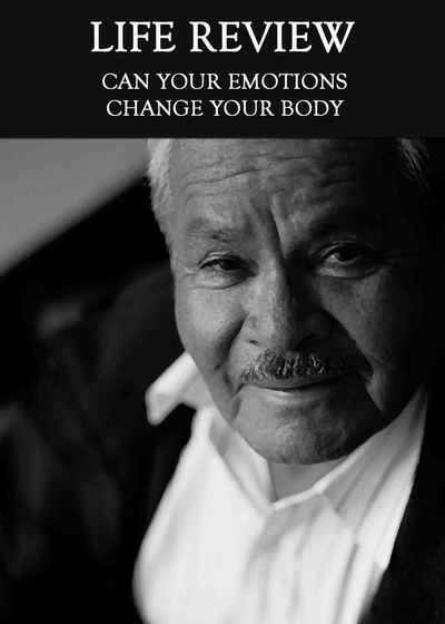 Full can your emotions change your body life review