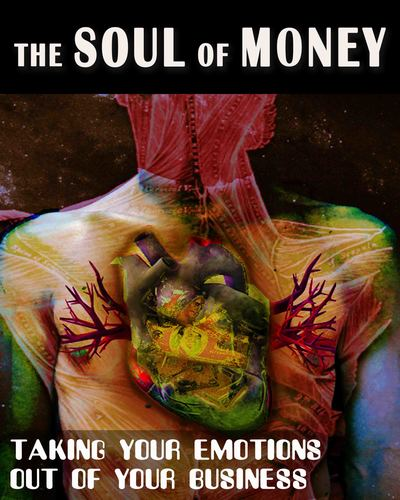 Full taking your emotions out of your business the soul of money