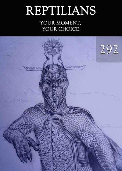 Full your moment your choice reptilians part 292