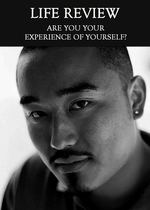 Feature thumb are you your experience of yourself life review