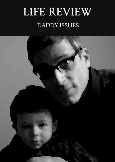 Full daddy issues life review