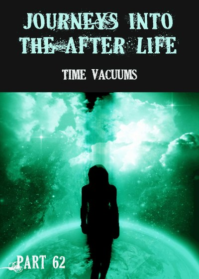 Full time vacuums journeys into the afterlife part 62