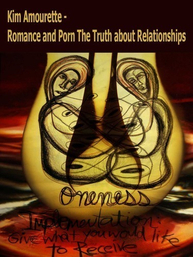 Full kim amourette romance and porn the truth about relationships
