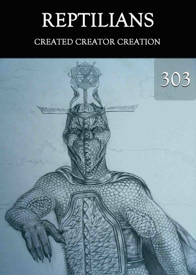 Full created creator creation reptilians part 303