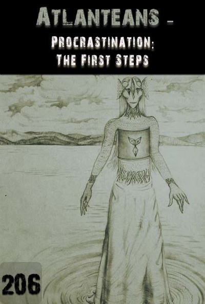Full procrastination the first steps atlanteans part 206
