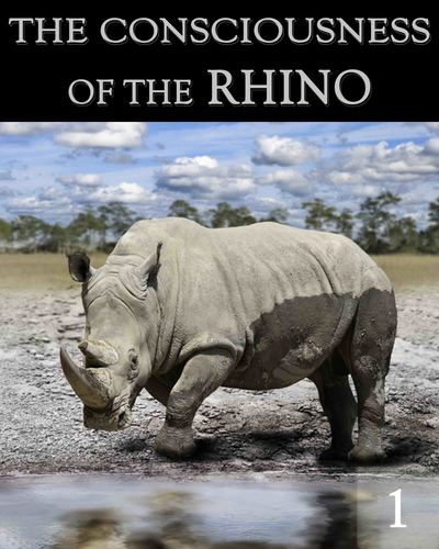 Full the consciousness of the rhino part 1