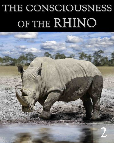 Full the consciousness of the rhino part 2
