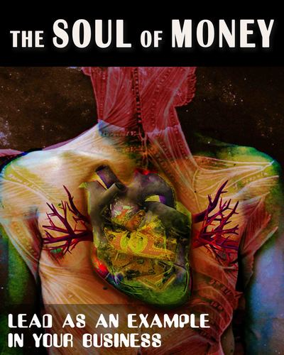 Full lead as an example in your business the soul of money