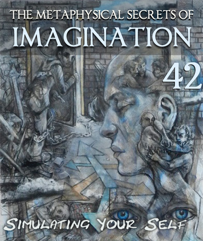 Full simulating your self the metaphysical secrets of imagination part 42
