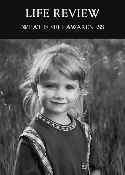 Full what is self awareness life review